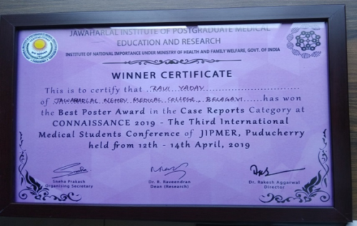 Awarded to :Mr. Ravi Yadav, MBBS III / I student in Connaissance for Best Poster Award in ENT case report at 3RD INTERNATIONAL UG CONFERENCE,2019 HELD AT JIPMER, PUDUCHERRY, held between 12TH TO 14TH APRIL'19.